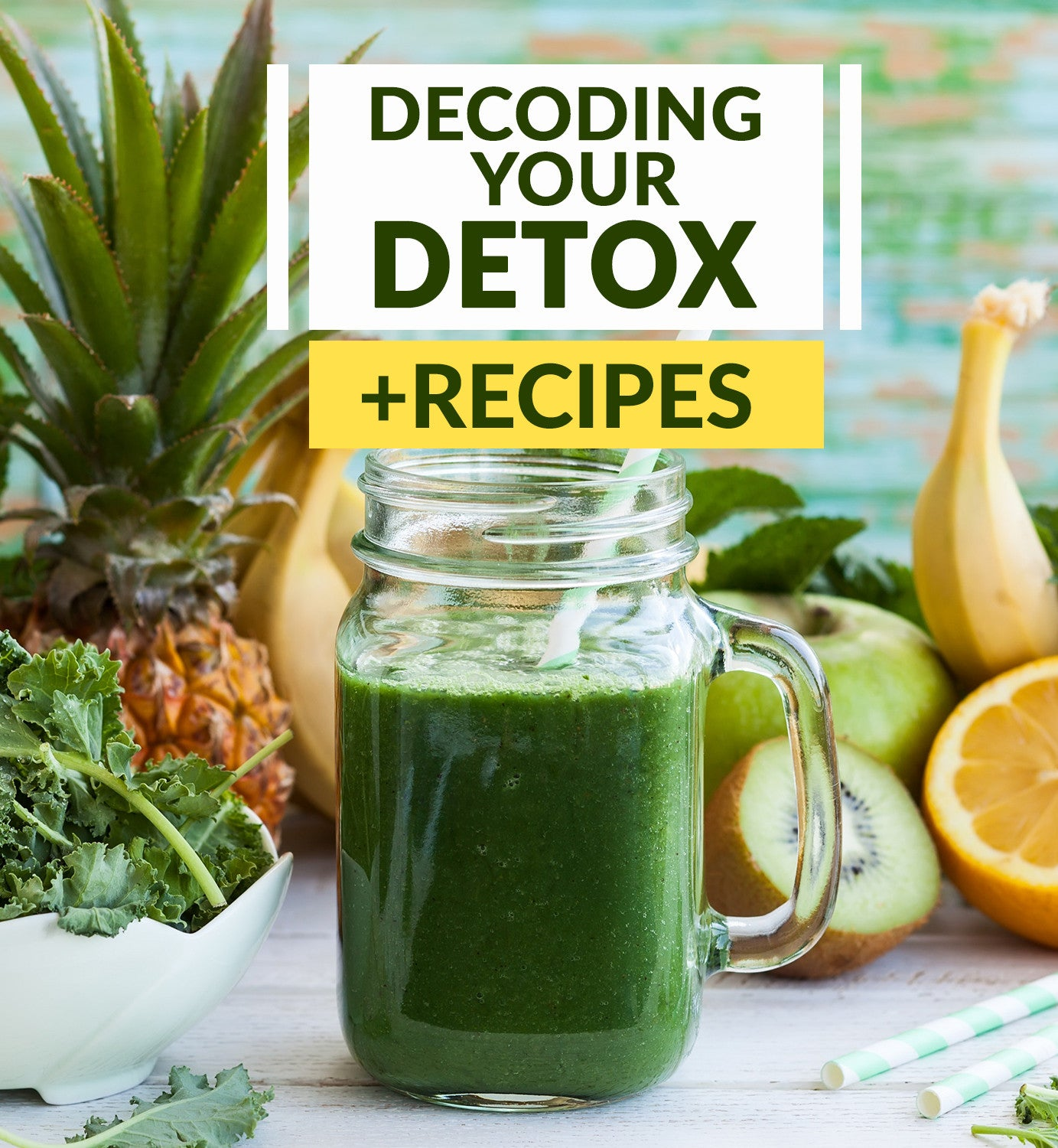 Decoding Your Detox - Tips, Tricks and Recipes Included