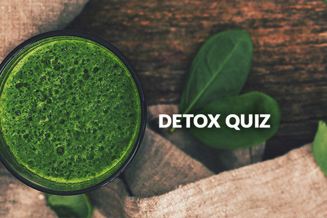 Do You Need to Detox? Take Our QUIZ!