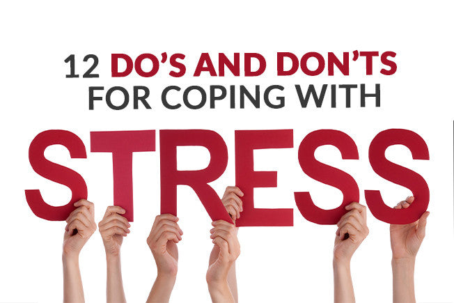 Top 12 Do's & Don'ts for Stress & Adrenals