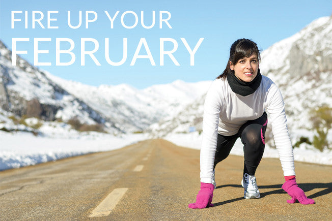 Tired of Winter? Fire Up Your February with These 9 Tips