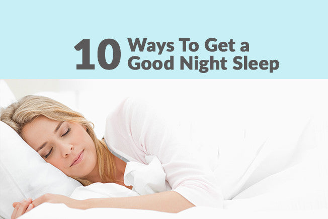 10 Tips to Get a Good Night's Sleep