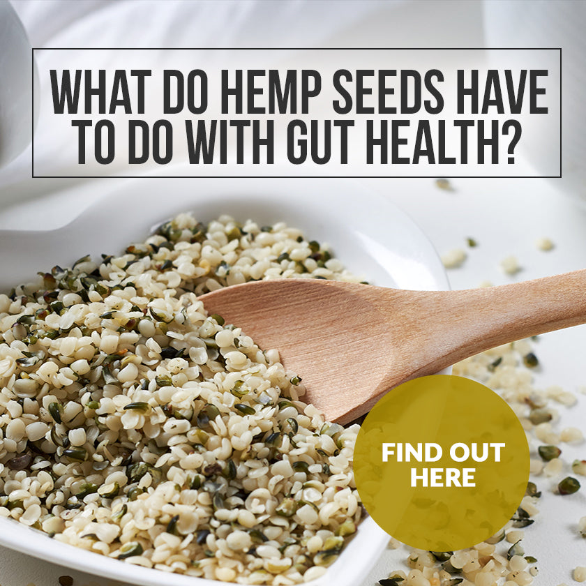 What Do Hemp Hearts Have To Do With Gut Health?