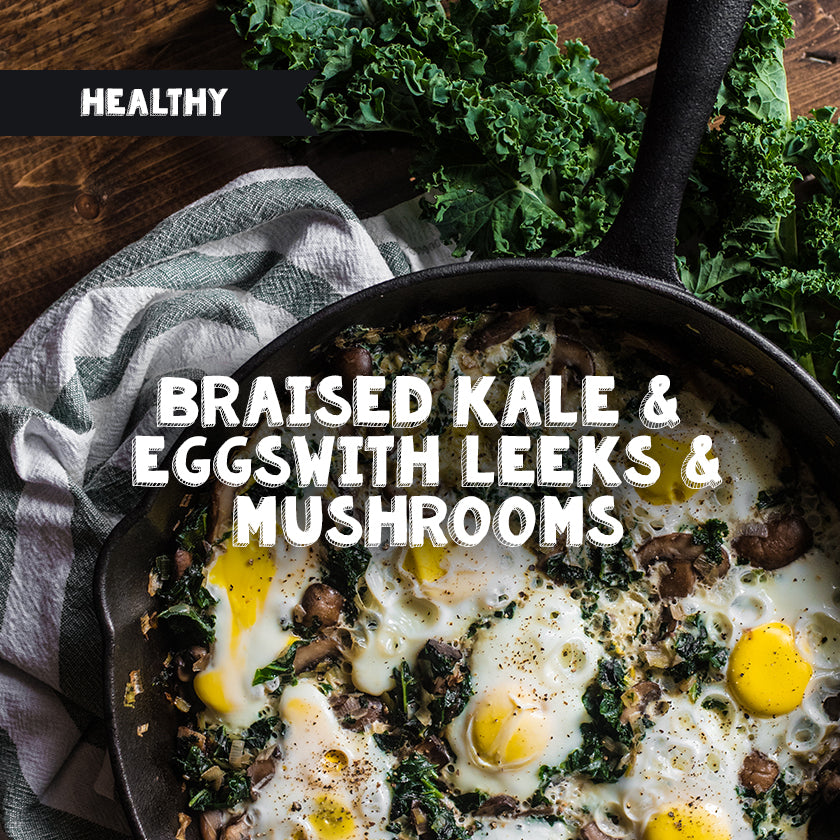Braised Kale & Eggs With Leeks & Mushrooms