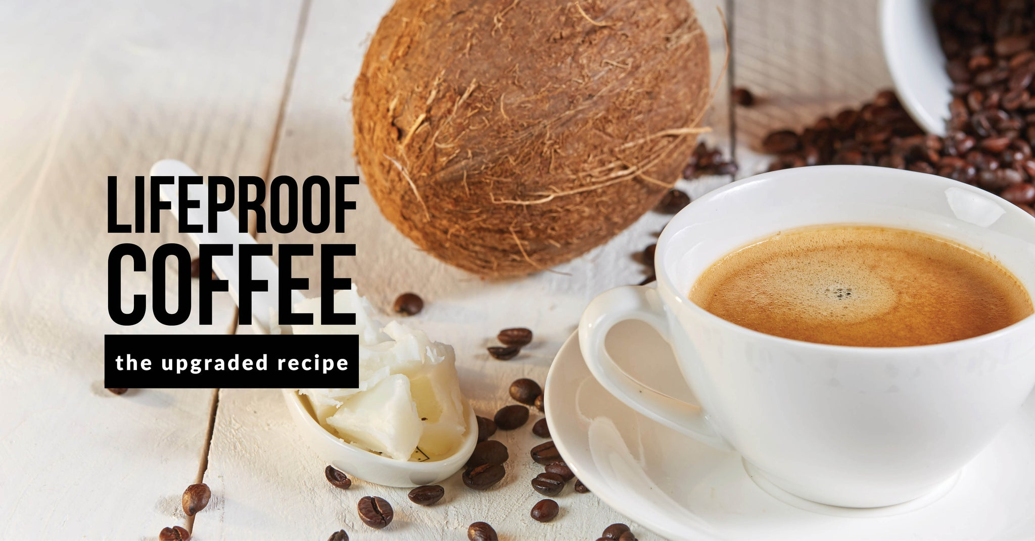 Bulletproof Coffee - The Upgraded Recipe - Goodness Me!