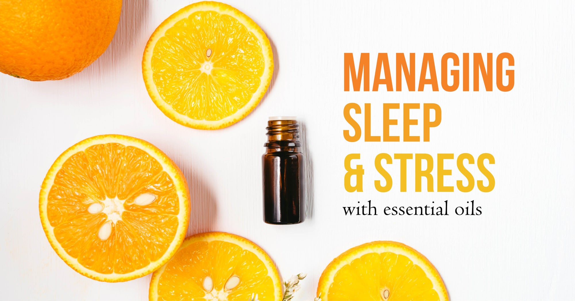 Managing Sleep and Stress with Essential Oils