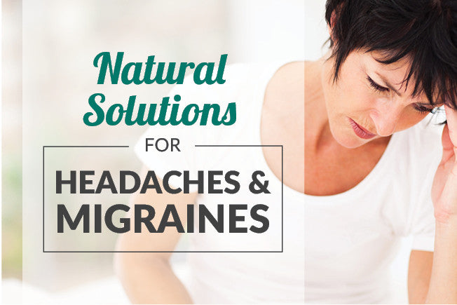 The 10 Best Natural Solutions for Headaches & Migraines