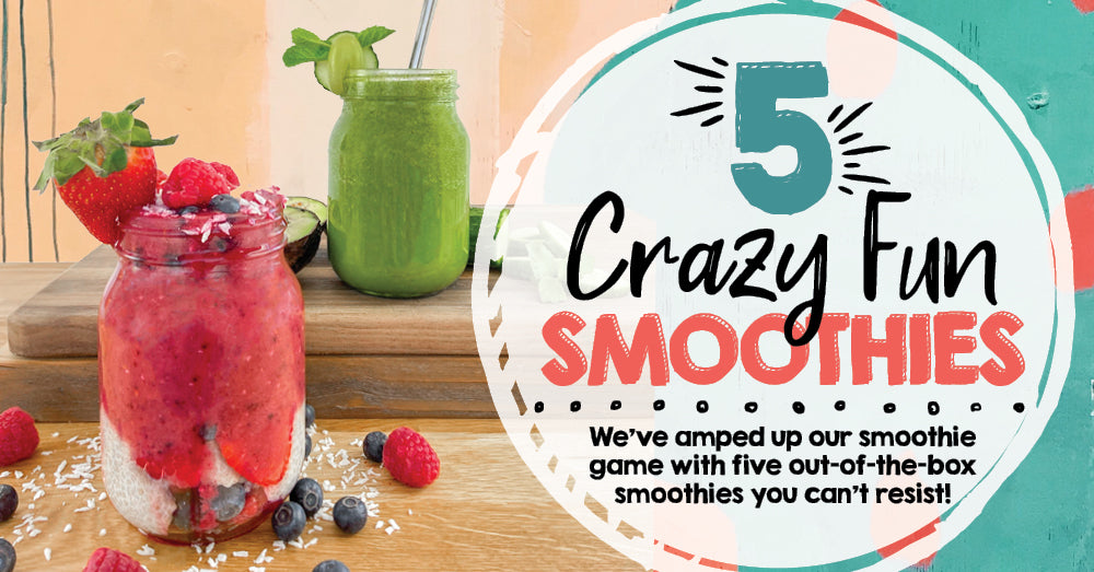 5 Crazy Fun Smoothie Recipes
