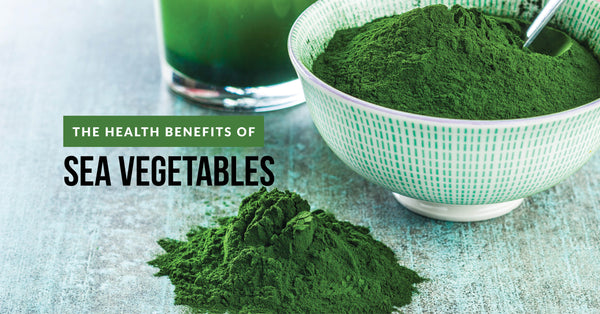 The Health Benefits Of Spirulina, Chlorella And Sea Vegetables