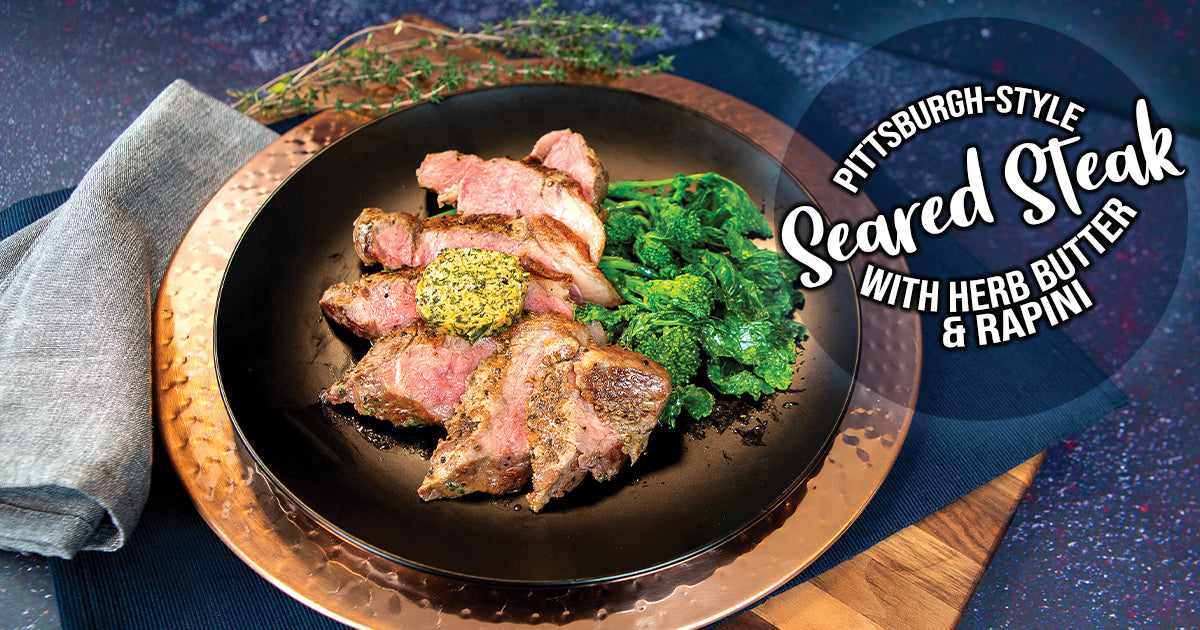 Pittsburgh-Style Seared Steak with Herb Butter & Rapini