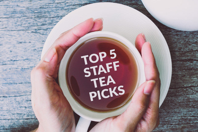 Our Top 5 Staff Tea Picks