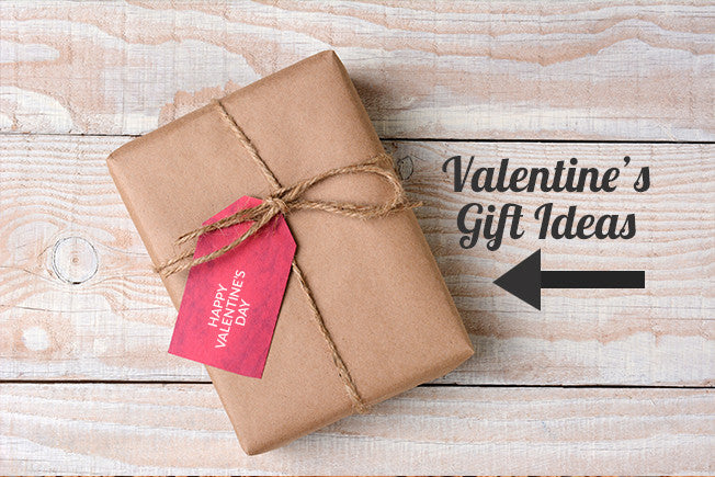 Our Top 8 Valentine's Day Gift Ideas