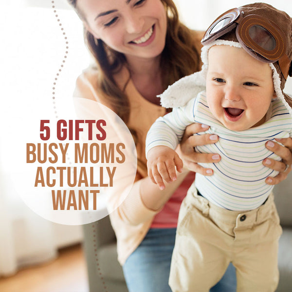 Five Gifts Busy Moms Actually Want