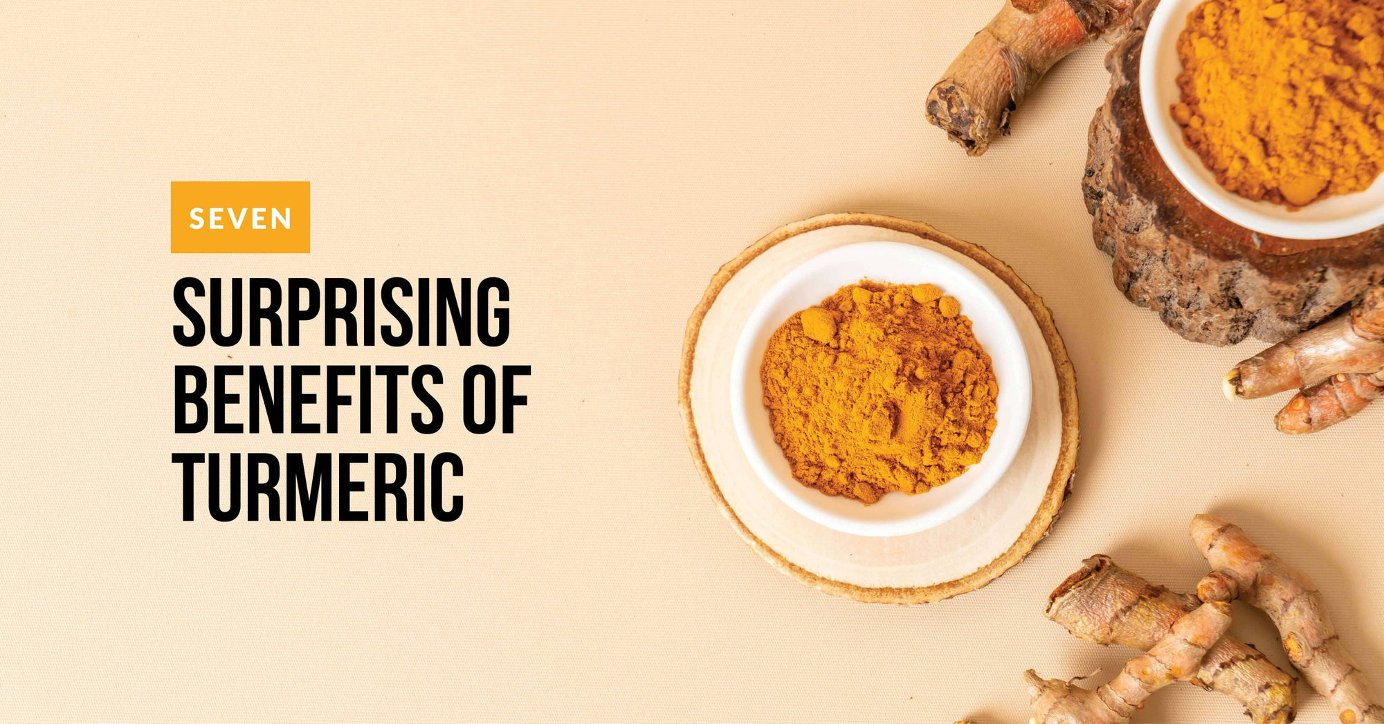 Turmeric:  7 Surprising Health Benefits