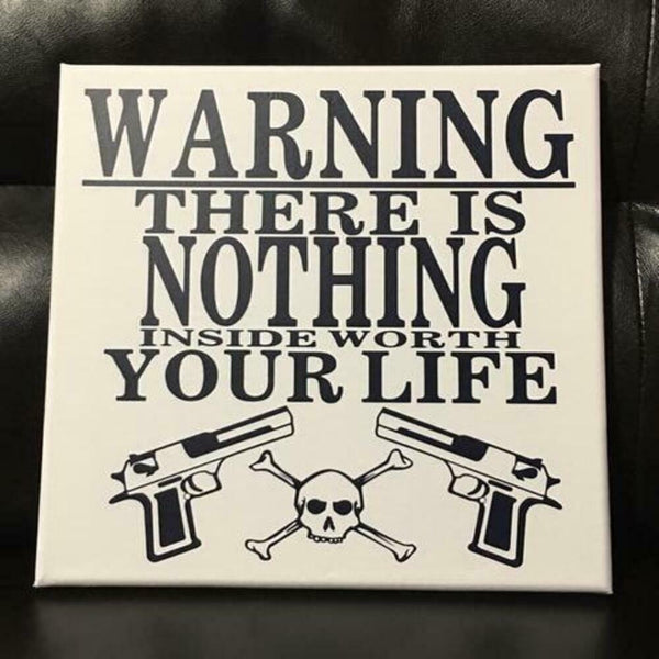 Nothing Inside Worth Your Life Canvas Wall Hanging