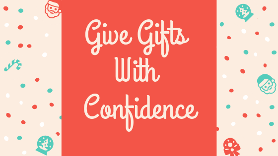 Gift Giving with Confidence!