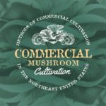 Commercial Mushroom Cultivation booklet on growing mushrooms.