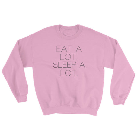 Eat a lot. Sleep a lot. Sweater