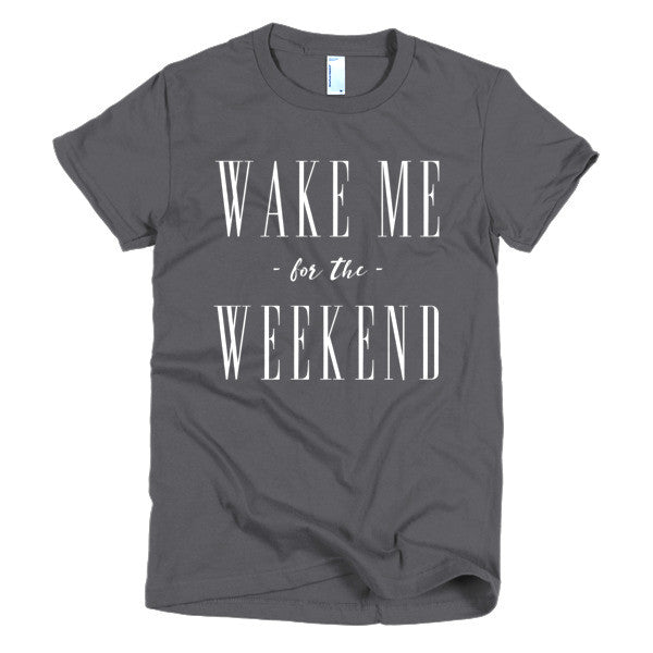 Wake Me For The Weekend Top