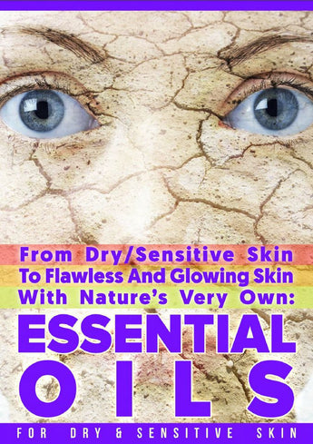Essential Oils Skincare eBook for Dry & Sensitive Skin