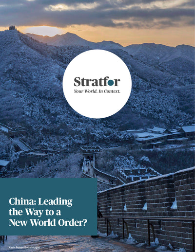 China: Leading the Way to a New World Order? - Stratfor Store