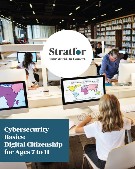 Cybersecurity Basics: Digital Citizenship for Ages 7 to 11 - Stratfor Store