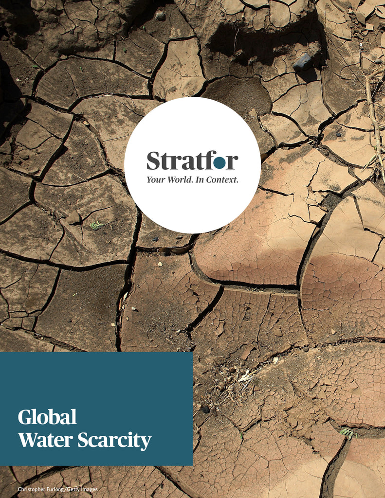 Global Water Scarcity - Stratfor Store