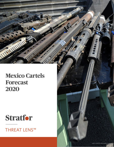 Mexico Cartels Forecast 2020 - Stratfor Store