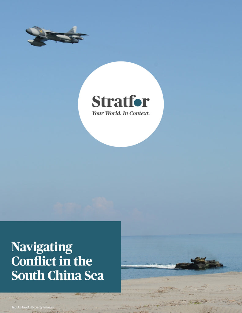 Navigating Conflict in the South China Sea - Stratfor Store