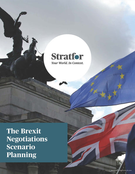 The Brexit Negotiations Scenario Planning - Stratfor Store
