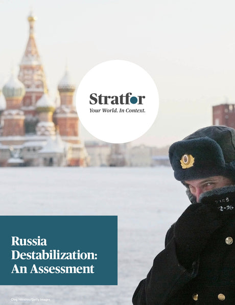 Russia Destabilization: An Assessment - Stratfor Store