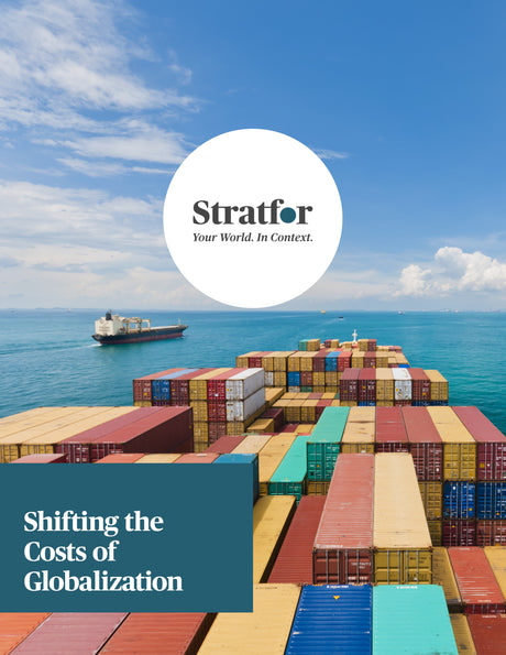 Shifting the Costs of Globalization - Stratfor Store