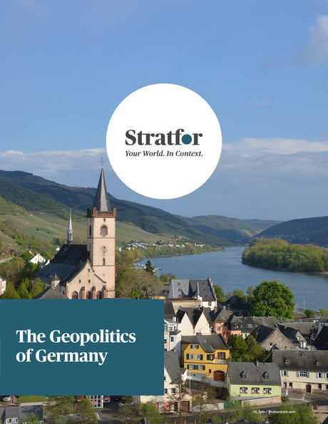 The Geopolitics of Germany - Stratfor Store