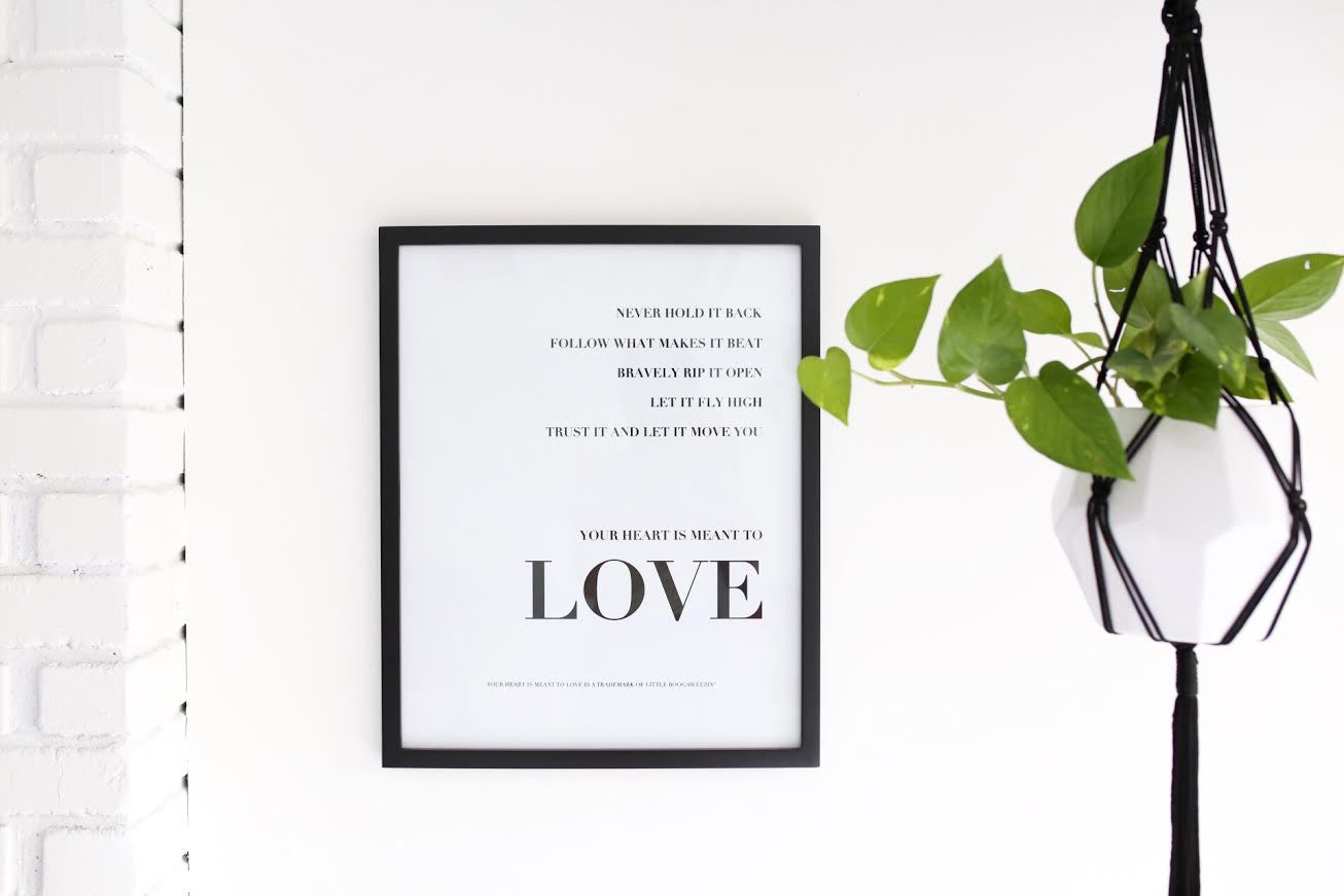 YOUR HEART IS MEANT TO LOVE™ WALL PRINT - 16x20