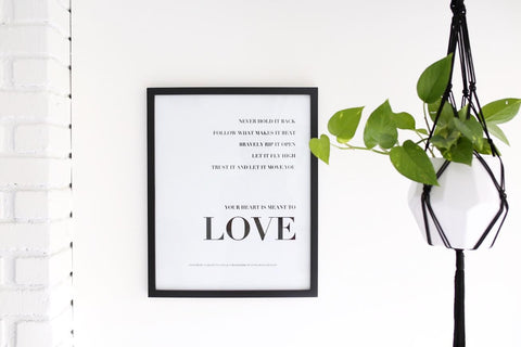 YOUR HEART IS MEANT TO LOVE™ | 16x20 WALL PRINT