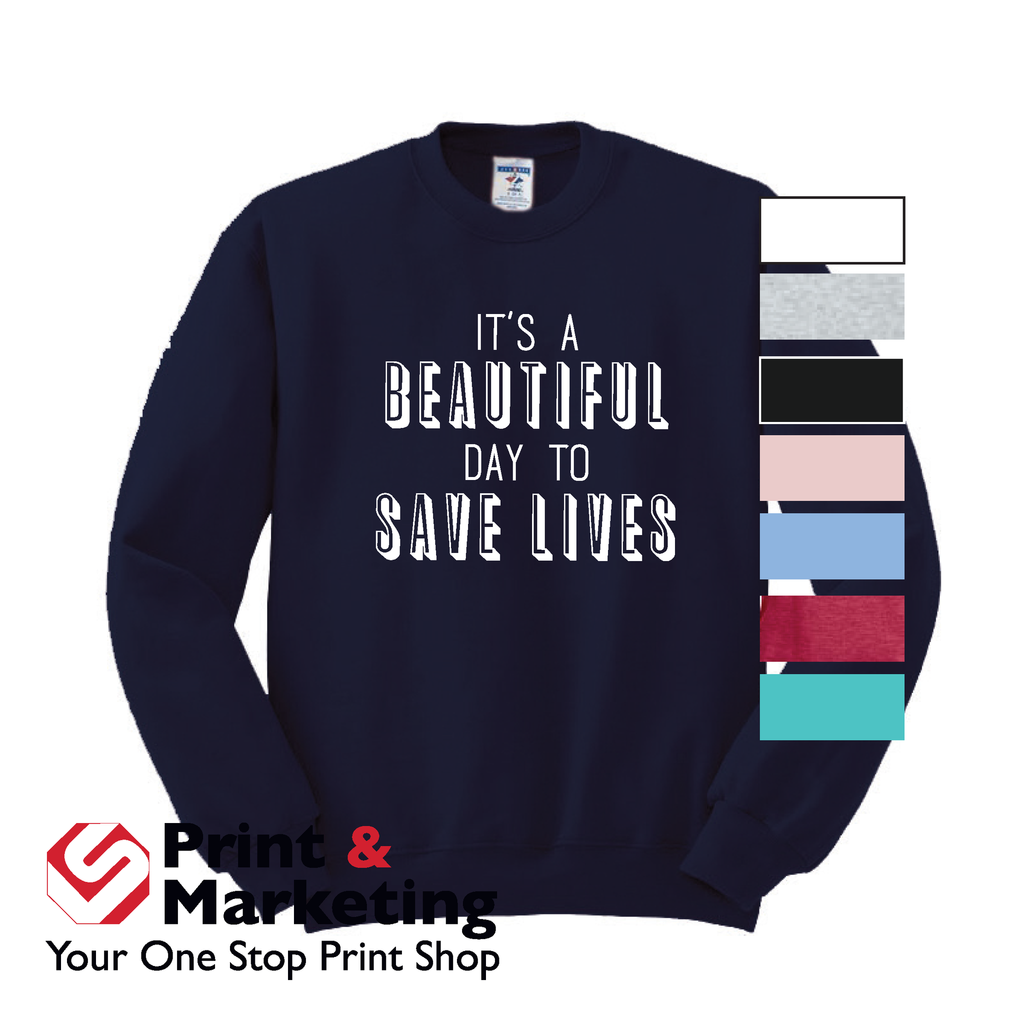 It's A Beautiful Day To Save Lives Crewneck
