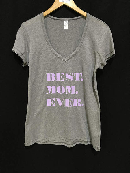 Best. Mom. Ever. Ladies V-Neck Tee Mother's Day