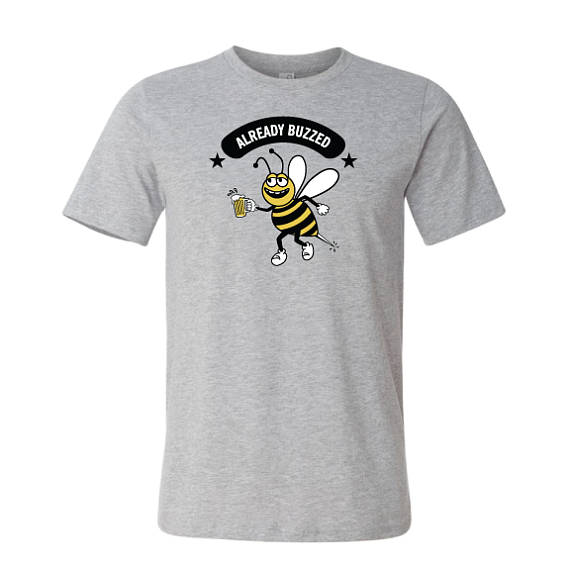 Already Buzzed Bee Beer Unisex Made in the USA T-shirt /Drinking Tee/ Bearded Men/Beer / Guys Tee/Ladies Tee