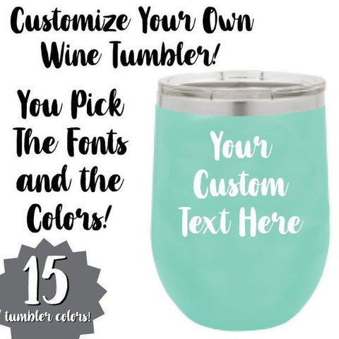 Personalized Your Text 12oz. Vacuum Insulated Stemless Wine Tumbler