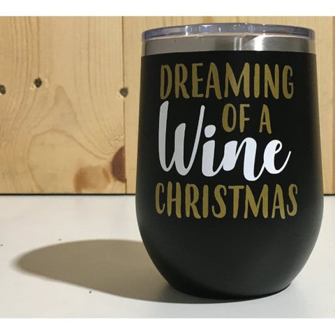 Dreaming of a Wine Christmas 12oz. Vacuum Insulated Stemless Wine Tumbler