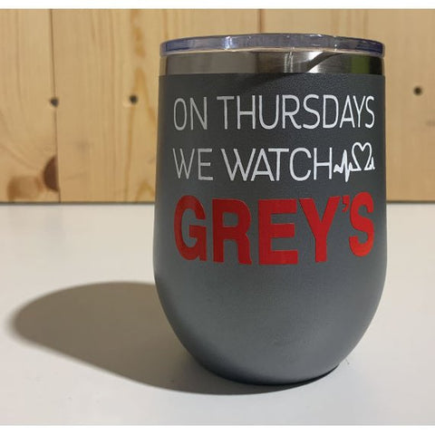 On Thursdays We Watch Greys 12oz. Vacuum Insulated Stemless Wine Tumbler