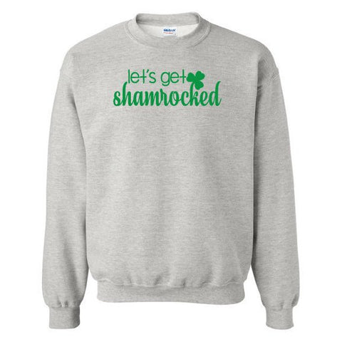Let's Get Shamrocked Unisex Crew Neck Sweatshirt