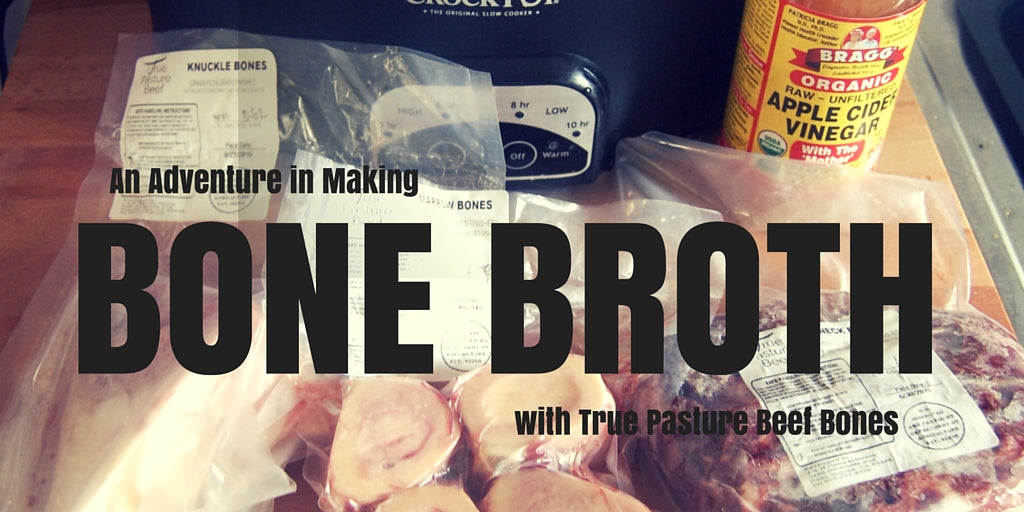 A Bone Broth Adventure