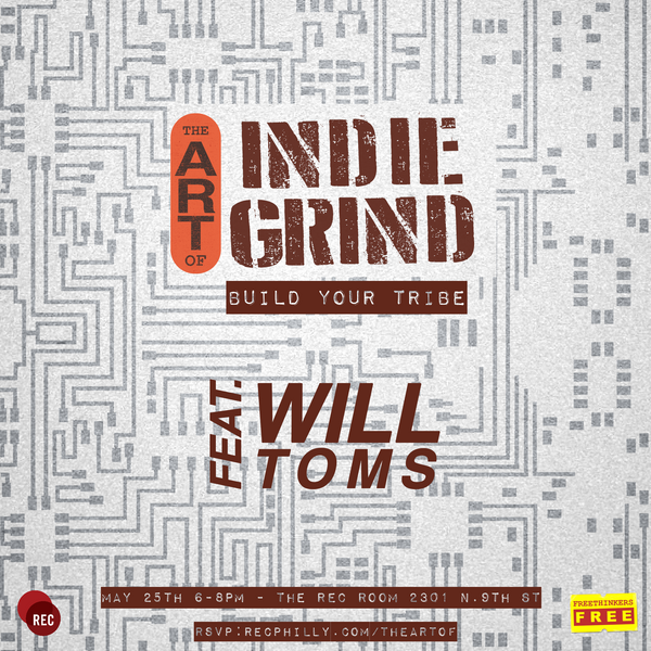 #TheArtOf Indie Grind Series W/ Will Toms