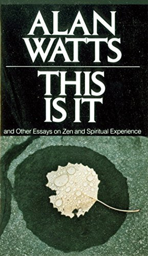 This Is It: and Other Essays on Zen and Spiritual Experience