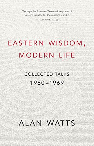 Eastern Wisdom, Modern Life: Collected Talks: 1960-1969