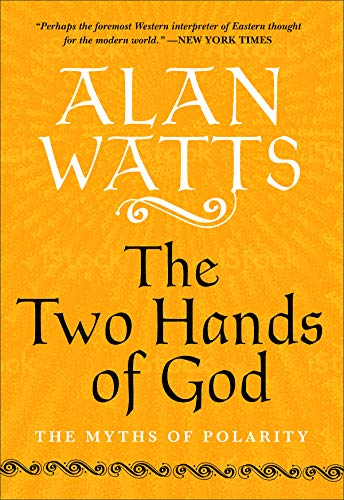 The Two Hands of God: The Myths of Polarity