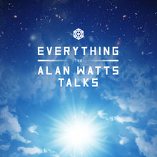 Everything: The Alan Watts Talks