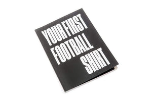 Your First Football Shirt Your First Football Shirt (Free UK Shipping)