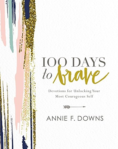 100 Days to Brave : Devotions - A Cut Above Boutique