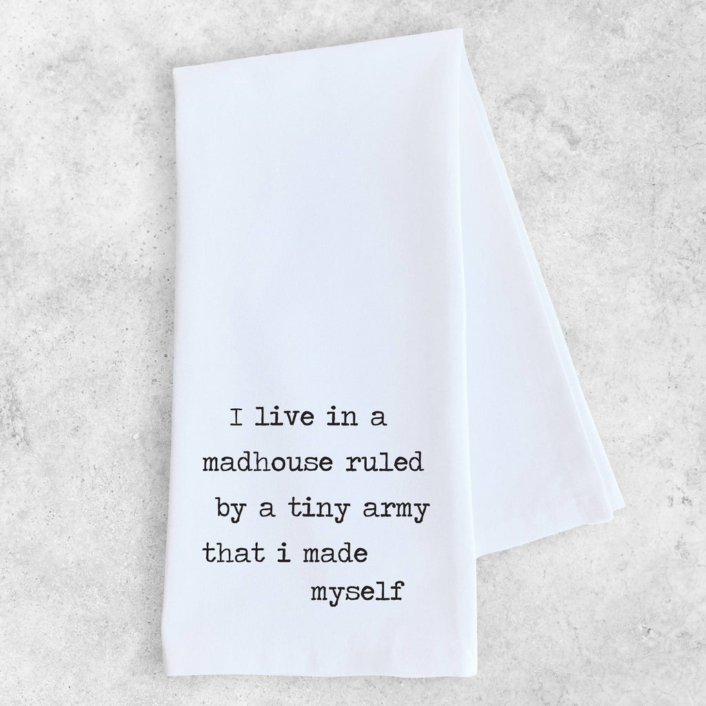 I Live In A Madhouse - Tea Towel